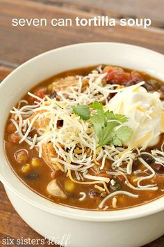 7 can Chicken Tortilla Soup - with canned chicken.  never thought of using that!   [Six Sisters' Stuff]