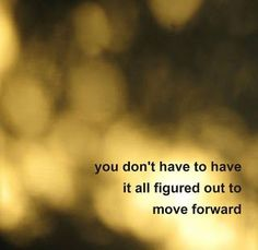 Thankfully this is true. Move forward as slowly as you need, at your own pace - just don't give up.