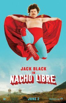 Nacho Libre (2006) Poster. This movie is as blindingly stupid as Land of The Lost, I love it.