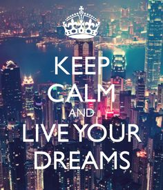 reste calme et vie tes rêves