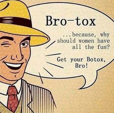 "#Botox for Men...also known as ""Brotox"". Treatments done at our #Medspa in Horsham, Pa. Learn more here: http://www.healthysolutionsdr.com/botoxformen.php"