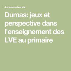 Dumas: jeux et perspective dans l'enseignement des LVE au primaire