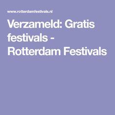 Verzameld: Gratis festivals - Rotterdam Festivals