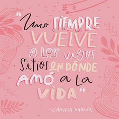 """""""#ChavelaVargas dijo: 'Uno siempre vuelve a los viejos sitios en dónde amó a la vida"""". ✨"""