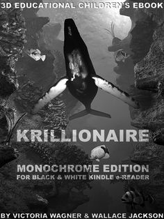 Krillionaire Monochrome Edition a 3D Educational Children's Storybook for Kindle and Kindle Fire is now available on Amazon!