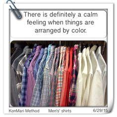 KonMari Method: arranging by color, men's shirts Method Man, Konmari Method, Marie Kondo, Men's Shirts, Organization, Organizing, Frugal, Health And Beauty, Feelings