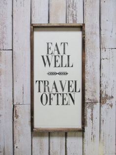 Eat Well Travel Often Wood Sign. Farmhouse by WilliamRaeDesigns