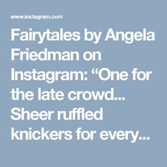 """Fairytales by Angela Friedman on Instagram: """"One for the late crowd... Sheer ruffled knickers for everyone! You know the drill, shop link in profile <3 #ruffles #blue #somethingblue #lingerie #lingerielife #undies #frilly #girly #cute #Kawaii #lolitafashion #adorable #handmade #want #giftsforher """""""