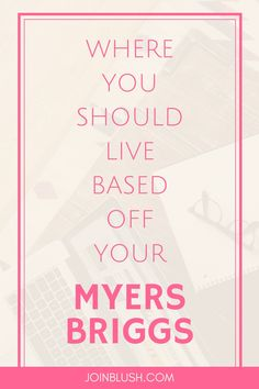 personality, myers briggs, introvert, extrovert, city, moving, personality tips