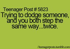 Sometimes more than twice... when you're walking in the hallway at school!  :)