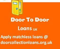 Door collection loans offer you a cash help with convenient door to door availability of loans in UK.