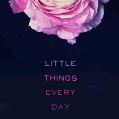 The little things matter...they lead to big things. Fabulous weekend y'all