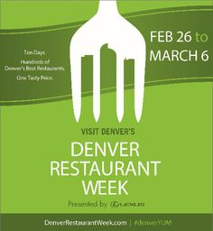2016 Denver Restaurant Week Upscale Dinning for $30 per person