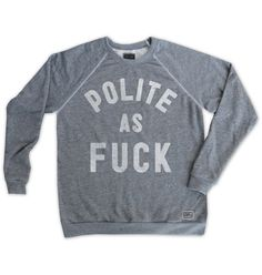 Size small Polite as Fuck Mens Pullover Grey – Buy Me Brunch