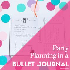 Party-Planning in a Bullet Journal | Evie+Sarah | We're loving your readers questions about all the different ways to use your Bullet Journal! This week, we've got three new party-planning spreads for you, covering everything from budget to thank you notes. Send your Bullet Journal questions to bujo@evieandsarah.com! #bulletjournalformoms