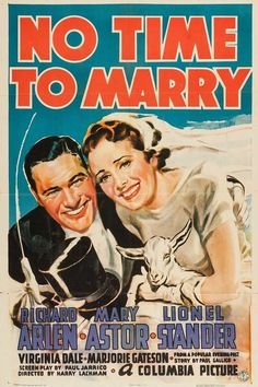 No Time To Marry. Richard Arlen, Mary Astor, Lionel Stander, Virginia Dale, Marjorie Gateson. Directed by Harry Lachman. Columbia. 1938