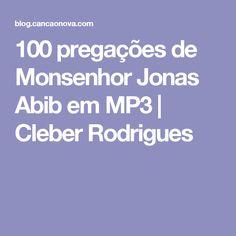100 pregações de Monsenhor Jonas Abib em MP3      Cleber Rodrigues