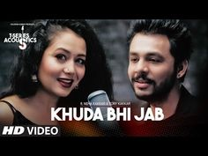 Super New Songs: Khuda Bhi Jab Video Song | T-Series Acoustics | To...