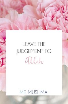 Leave The Judgement To Allah - Allah Quotes, Quran Quotes, Islamic Inspirational Quotes, Islamic Quotes, Islam Marriage, All About Islam, Good Morning World, Learn Islam, Self Reminder