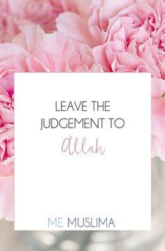 Leave The Judgement To Allah - #Allah #Judge #Trust #Companionship #Islam…
