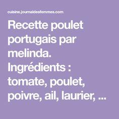 Recette poulet portugais par melinda. Ingrédients : tomate, poulet, poivre, ail, laurier, persil, olive, sel
