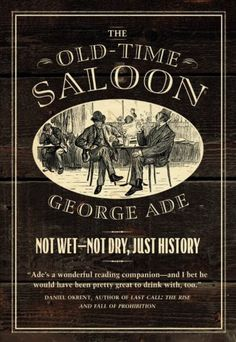 The Old-Time Saloon: Not Wet - Not Dry, Just History
