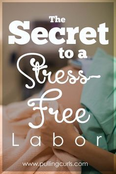 Are you nervous for delivery day?  The secret to a stress-free labor is found right here.  Pregnancy, labor and delivery, all for you!
