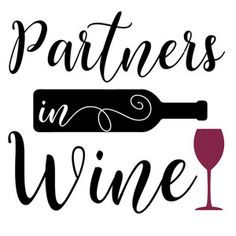 Silhouette Design Store: Partners In Wine Wine Glass Sayings, Wine Quotes, Wine Signs, Bar Signs, Wine Bottle Labels, Wine Bottle Crafts, Silhouette Cameo Projects, Silhouette Design, Barber Shop Decor