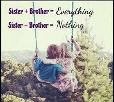 Sisters and Brothers are incomplete without each other. Tag-mention-share with your Brother and Sister 💜💚💙👍 Miss You Brother Quotes, Brother Sister Relationship Quotes, Brother Sister Love Quotes, Brother Birthday Quotes, Sister Quotes Funny, Brother And Sister Love, Nephew Quotes, Cousin Birthday, Funny Sister