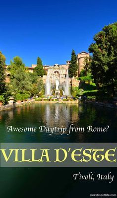 Day trip from Rome to Tivoli and the villa d'Este | 51 fountains | Papal history | Neptune fountain | How to get to Tivoli from Rome #Villad'este #Tivoli #Rome #Neptune #fountainoftheorgans