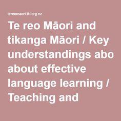 TKI website - Te reo Māori and tikanga Māori - Key understandings about effective language learning - Teaching and learning te reo Māori - Curriculum guidelines