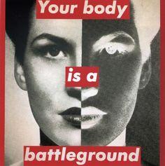 Барбара Крюгер; американская художница и дизайнер, яркий представитель постмодернистского движения 80-х. В своих концептуальных работах трансформировала приёмы плакатной типографики и дадаистских коллажей. Твоё тело - поле битвы (1989).
