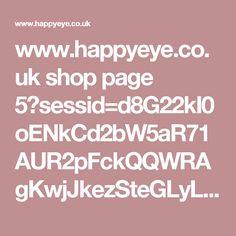 www.happyeye.co.uk shop page 5?sessid=d8G22kI0oENkCd2bW5aR71AUR2pFckQQWRAgKwjJkezSteGLyLzX7B4XtBummoFb