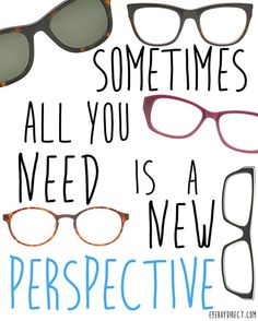 Consider Seeing a New Perspective - Do you sometimes fear you aren't seeing things clearly? You may be right. If you've gone your whole life with fuzzy vision, you may not realize what you're missing out on. Consider getting an eye appointment to see if you need #glasses.