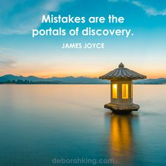 "Inspirational Quote: ""Mistakes are the portals of discovery."" - James Joyce. Hugs, Deborah #EnergyHealing #Wisdom #Qotd"