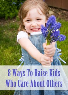 8 Ways To Raise Kids Who Care About Others. all parents need to teach there children compassion, love, sharing an caring Parenting Advice, Kids And Parenting, Little Buddha, Raising Kids, Future Baby, My Children, Teaching Kids, Baby Love, Activities For Kids