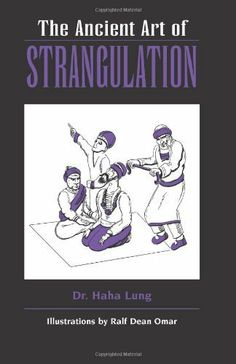 The Ancient Art Of Strangulation by Haha Lung. $14.70. Publisher: Paladin Press; 1st edition (September 1, 1985). 112 pages. Author: Haha Lung