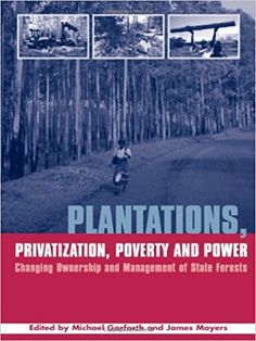 Plantations, privatization, poverty, and power [Recurso electrónico] : changing ownership and management of state forests / edited by Michael Garforth and James Mayers PUBLICACIÓNLondon ; Sterling, VA : Earthscan, 2005