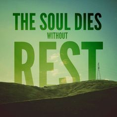Rest!! Let the world run itself to death, I refuse. I know my limits, and they're more important than my image.