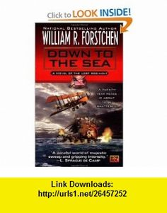 Down to the Sea, Book 1 A Novel of the Lost Regiment (9780451458063) William R. Forstchen , ISBN-10: 0451458060  , ISBN-13: 978-0451458063 ,  , tutorials , pdf , ebook , torrent , downloads , rapidshare , filesonic , hotfile , megaupload , fileserve