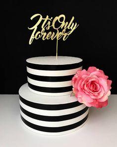 It's only forever cake topper bachelorette cake topper