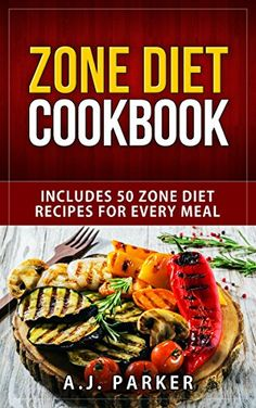 DIET BOOKS: Includes 50 Zone Diet Recipes For Every Meal (Cookbooks) (Paleo Diet Books Book 1) by A.J. Parker http://www.amazon.com/dp/B016KW8BOS/ref=cm_sw_r_pi_dp_ghgvwb1MAAFB7