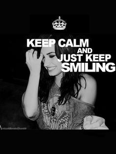 ...just keep smiling