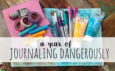 journaling dangerously- showing up to the page (in some way) every day