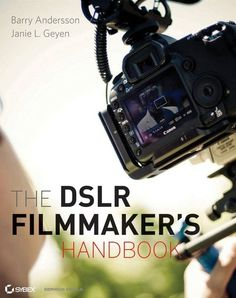 """"""" The DSLR Filmmaker's Handbook : Real-World Production Techniques by Barry Andersson and Janie L. Greyen A how-to guide teaches amateurs how to get professional-quality video from their digital SLR cameras. Documentary Filmmaking, Film Tips, Digital Film, Film Studies, Film School, Video Film, Hd Video, Youtube, Film Industry"""