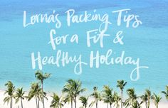 Lorna's Packing Tips for An Active Holiday - Move Nourish Believe