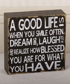 I have a good life - without a doubt! Another great find on 'A Good Life' Sign by Adams & Co. Great Quotes, Quotes To Live By, Inspirational Quotes, Life Is A Gift, Life Is Good, Sign Quotes, Me Quotes, Qoutes, Cool Words