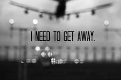 run away and never come back