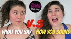 What You Say V.S How You Sound | Non-Vegans