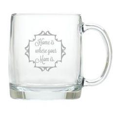 Large Mug (Glass): Home is Where You Mom Is